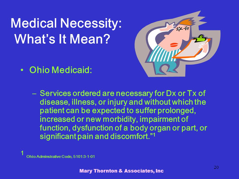 Mary Thornton & Associates, Inc 20 Medical Necessity: What's It Mean.
