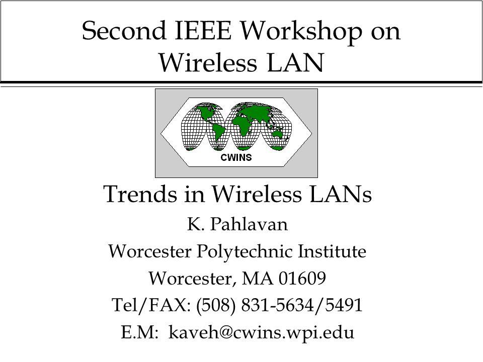 Second IEEE Workshop on Wireless LAN Trends in Wireless LANs K.