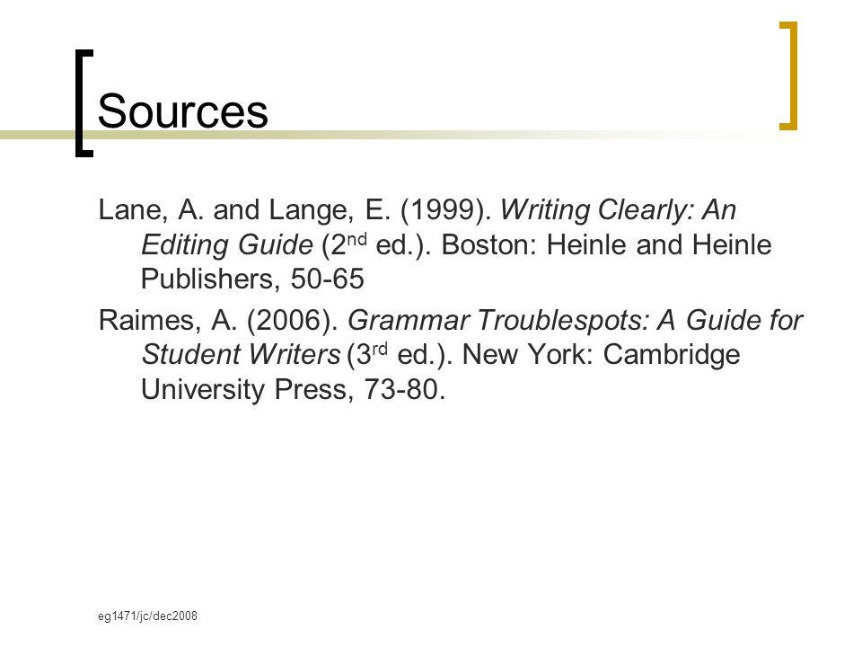 eg1471/jc/dec2008 Sources Lane, A. and Lange, E. (1999).