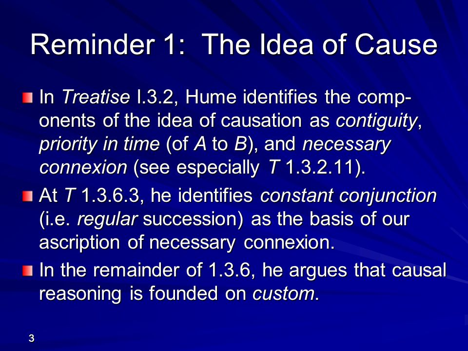 44 Reminder 2: The Copy Principle According to (what is commonly called) Hume's Copy Principle (T 1.1.1.7), all our simple ideas are copied from impressions.
