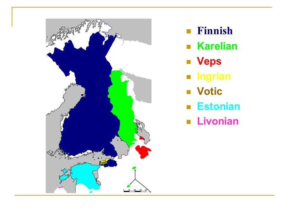 Finnish Karelian Veps Ingrian Votic Estonian Livonian