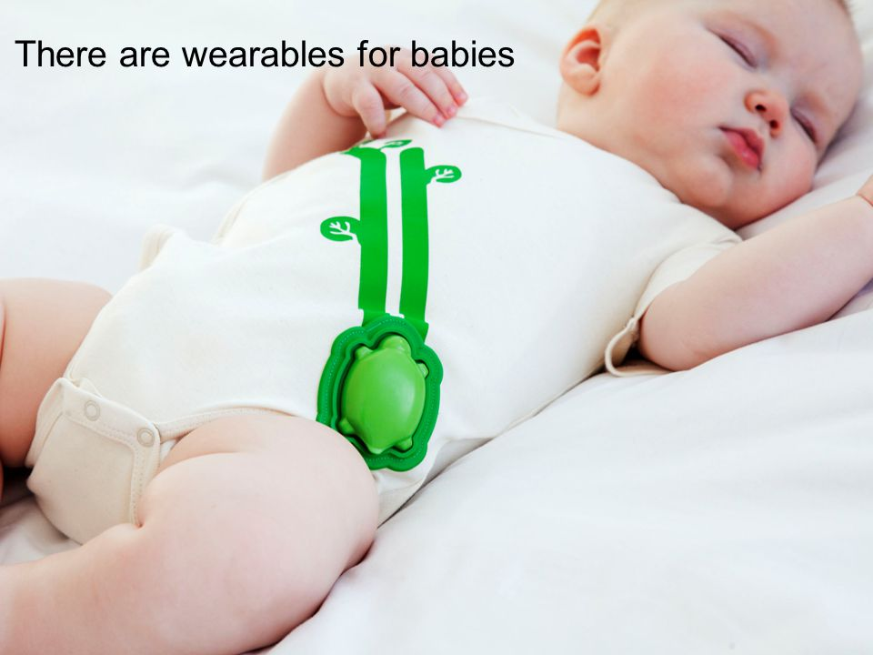 There are wearables for babies