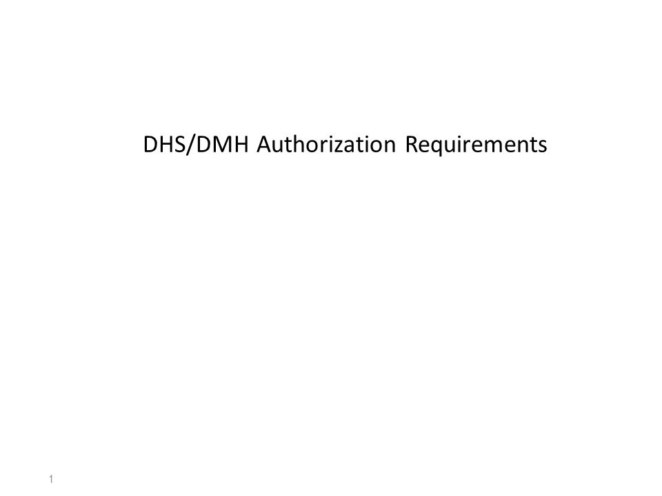 DHS/DMH Authorization Requirements 1