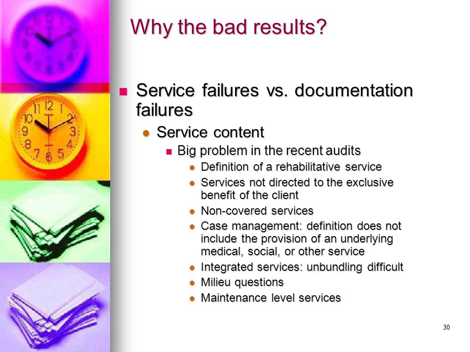 30 Why the bad results. Service failures vs. documentation failures Service failures vs.