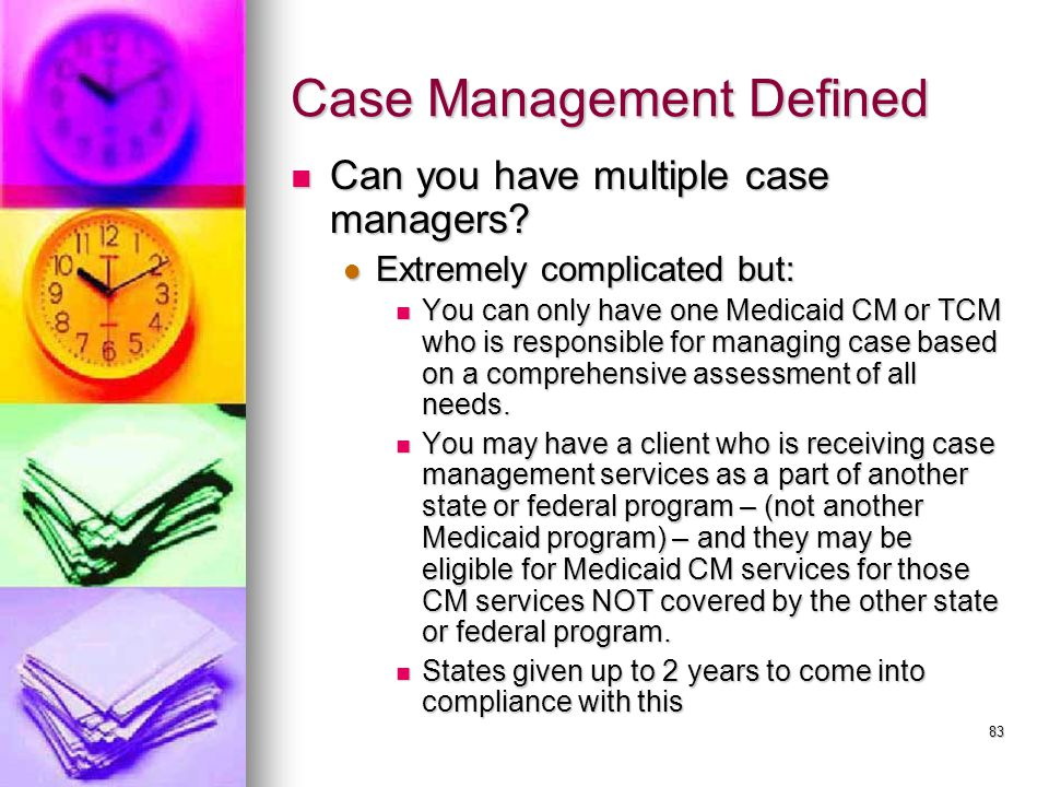 83 Case Management Defined Can you have multiple case managers.
