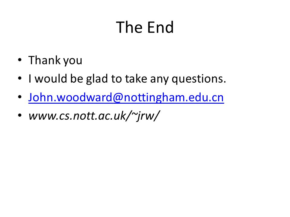 The End Thank you I would be glad to take any questions.