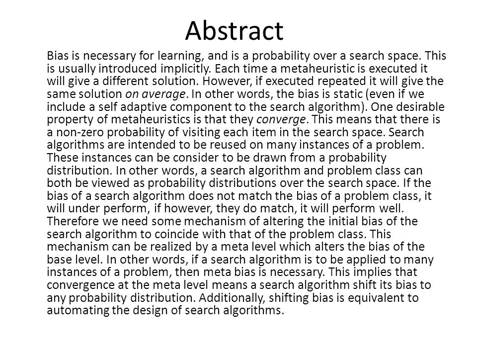 Abstract Bias is necessary for learning, and is a probability over a search space.