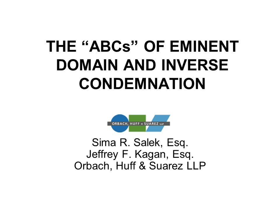 THE ABCs OF EMINENT DOMAIN AND INVERSE CONDEMNATION Sima R.