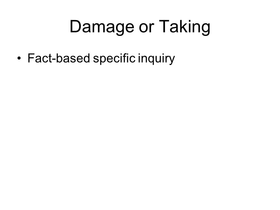 Damage or Taking Fact-based specific inquiry