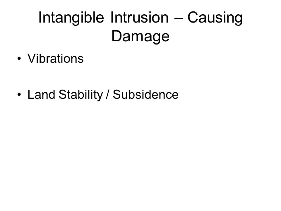 Intangible Intrusion – Causing Damage Vibrations Land Stability / Subsidence