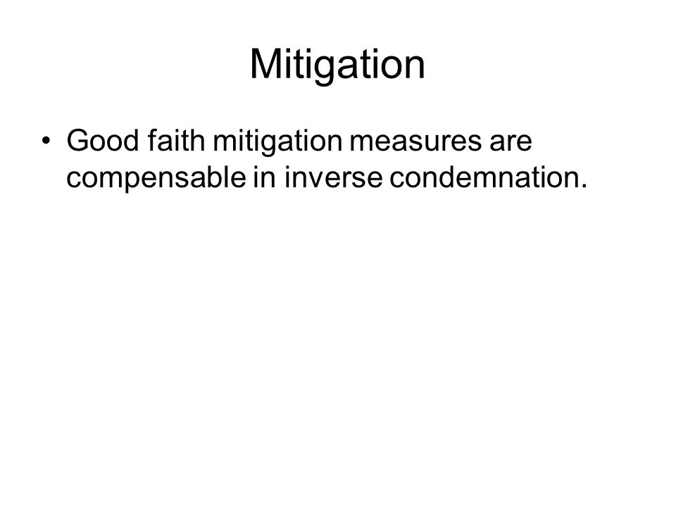 Mitigation Good faith mitigation measures are compensable in inverse condemnation.