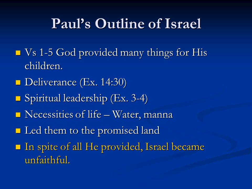 Paul's Outline of Israel Vs 1-5 God provided many things for His children. Vs 1-5 God provided many things for His children. Deliverance (Ex. 14:30) D
