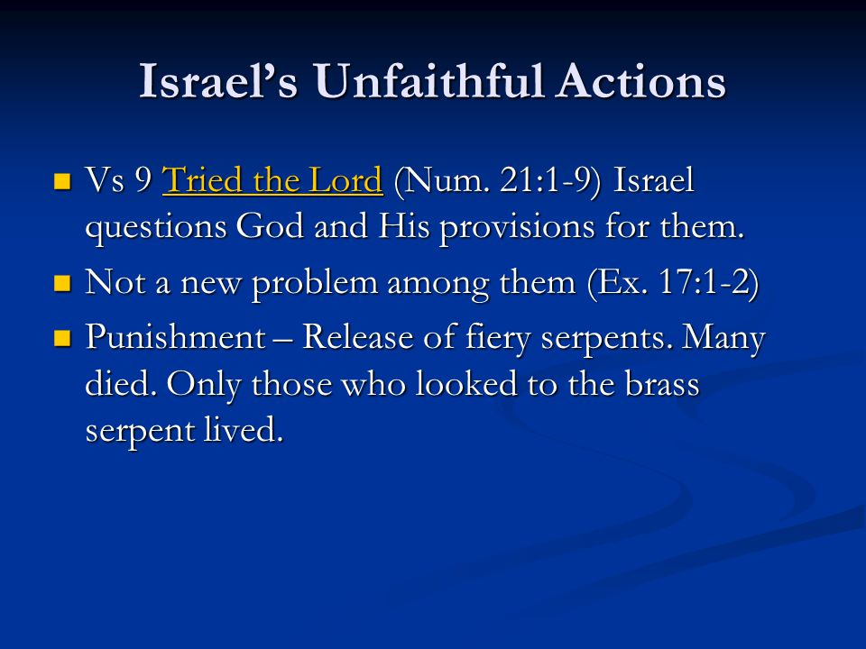 Israel's Unfaithful Actions Vs 9 Tried the Lord (Num.