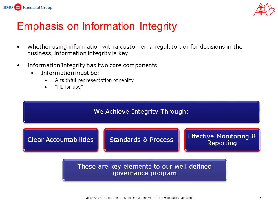 Whether using information with a customer, a regulator, or for decisions in the business, information integrity is key Necessity is the Mother of Inve