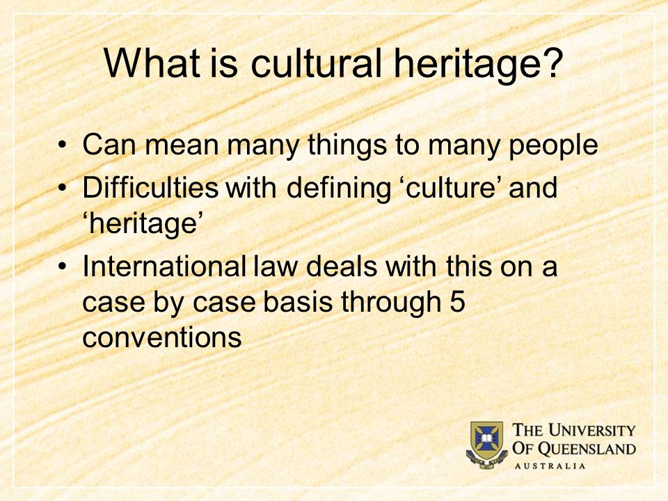 2001 UCH Convention UCH as an integral part of the cultural heritage of humanity and a particularly important element in the history of peoples, nations and their elations with each other concerning their common heritage