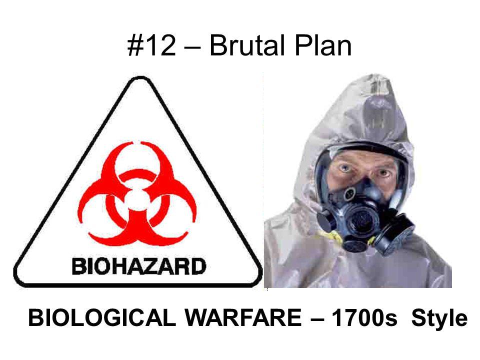 #12 – Brutal Plan BIOLOGICAL WARFARE – 1700s Style