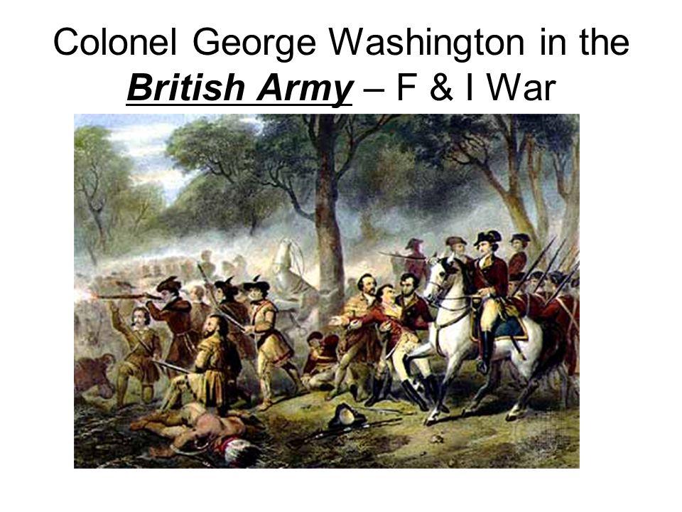 Colonel George Washington in the British Army – F & I War