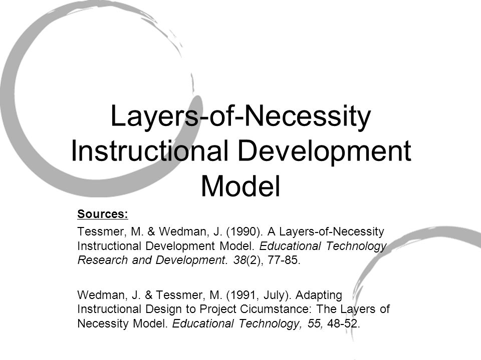 Layers-of-Necessity Instructional Development Model Sources: Tessmer, M.