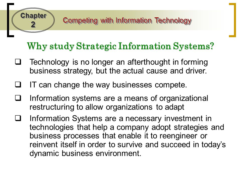 Chapter 2 Competing with Information Technology What is a strategic IS.