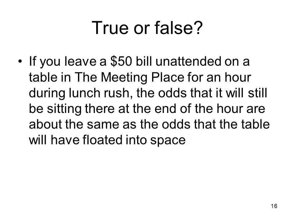16 True or false.