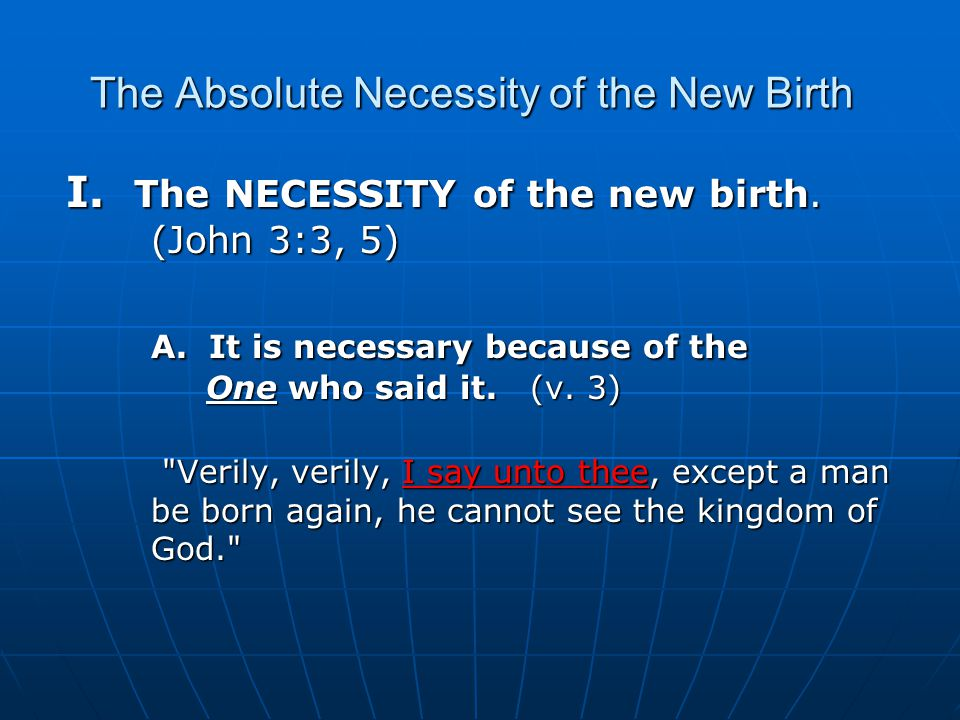 The Absolute Necessity of the New Birth II.The NATURE of the new birth.