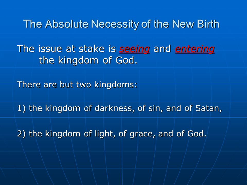 The Absolute Necessity of the New Birth I.The NECESSITY of the new birth.
