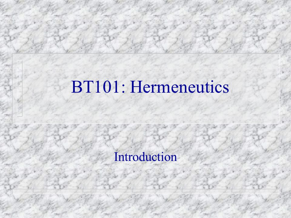 BT101: Hermeneutics Introduction