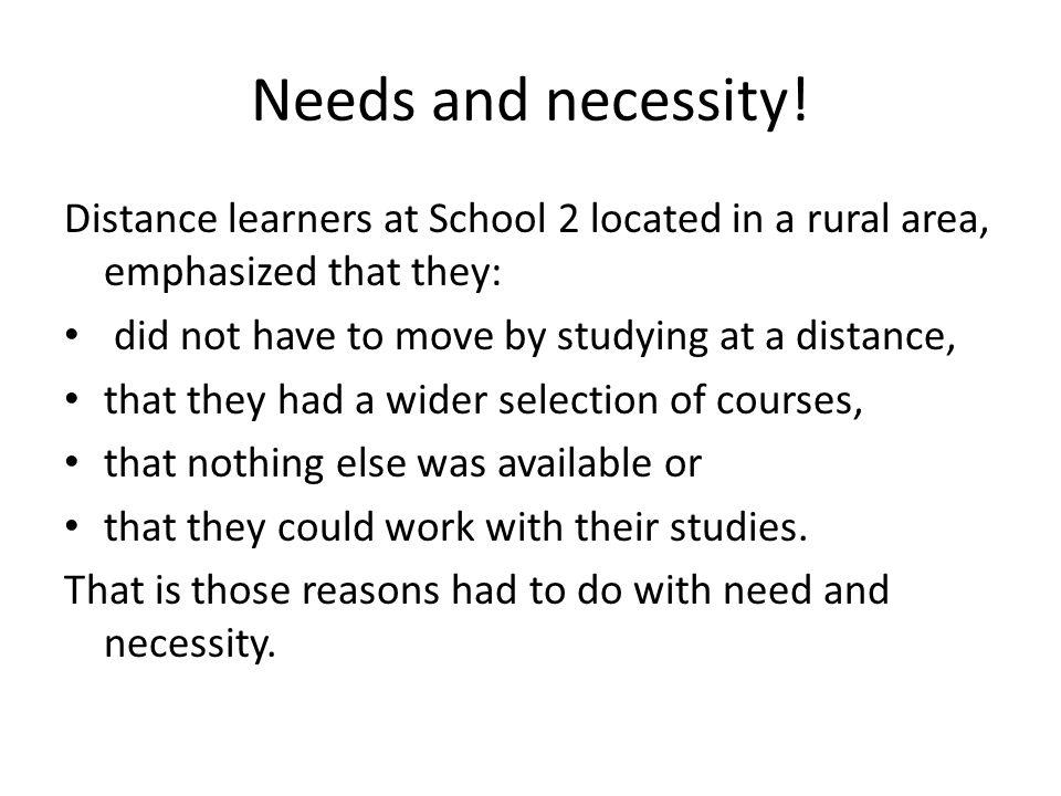 Needs and necessity.
