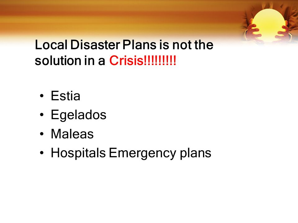 Local Disaster Plans is not the solution in a Crisis!!!!!!!!.
