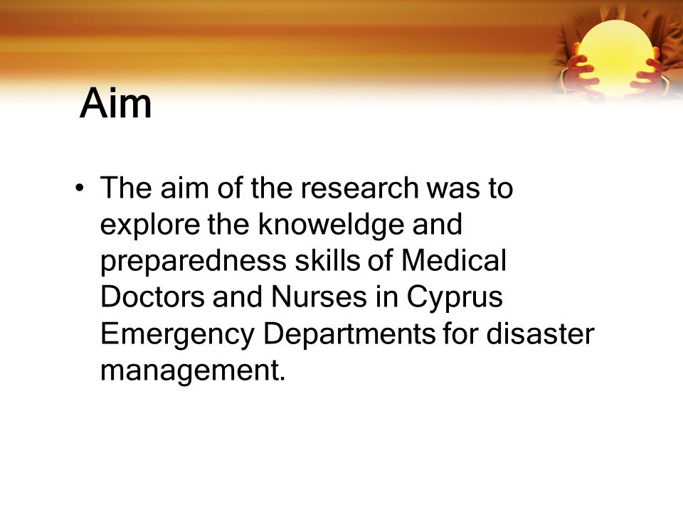 Aim The aim of the research was to explore the knoweldge and preparedness skills of Medical Doctors and Nurses in Cyprus Emergency Departments for disaster management.