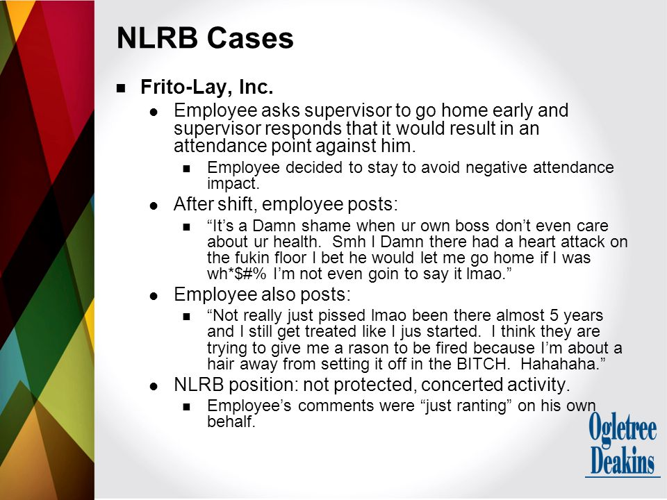NLRB Cases Frito-Lay, Inc. Employee asks supervisor to go home early and supervisor responds that it would result in an attendance point against him.