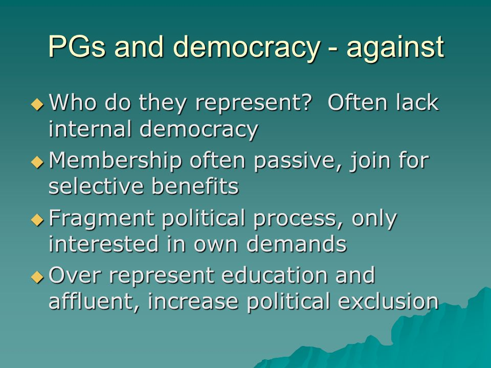 PGs and democracy - against  Who do they represent.