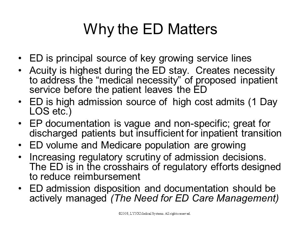 Why the ED Matters ED is principal source of key growing service lines Acuity is highest during the ED stay.
