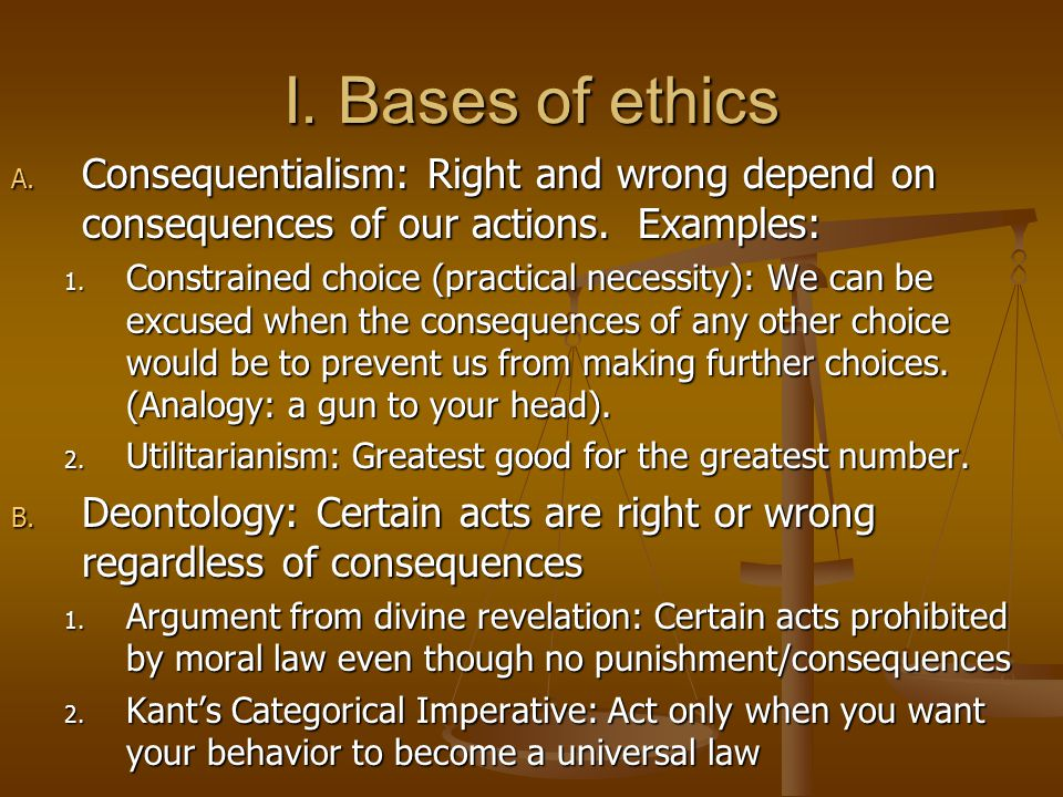 an analysis of consequentialism and deontology in personal views Deontology categorical imperatives inquiry into the consequences disregard of consequences act utilitarianism consequentialism is a general approach to ethical dilemmas that requires that we inquire about the consequences to relevant people of our making a particular decision.