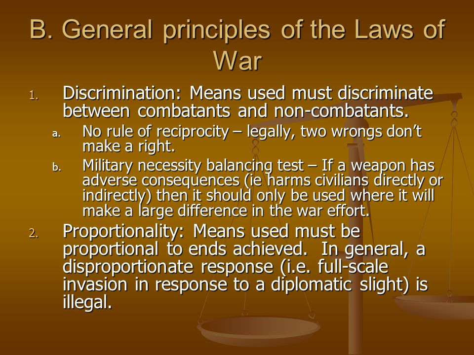 B.General principles of the Laws of War 1.
