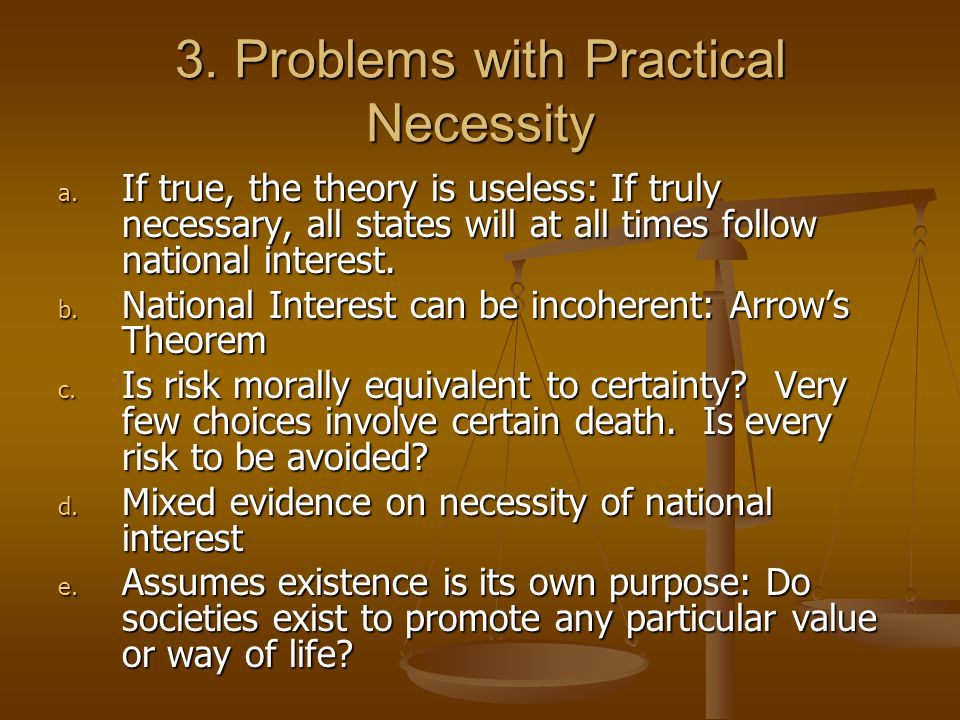 3.Problems with Practical Necessity a.