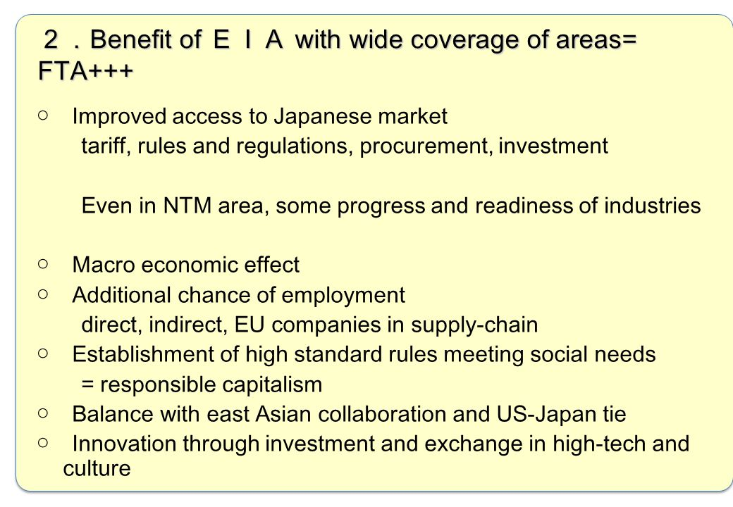 5 ○ Improved access to Japanese market tariff, rules and regulations, procurement, investment Even in NTM area, some progress and readiness of industr