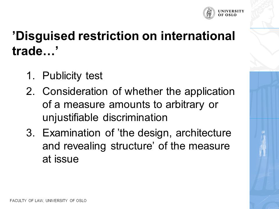 'Disguised restriction on international trade…' 1.Publicity test 2.Consideration of whether the application of a measure amounts to arbitrary or unjus