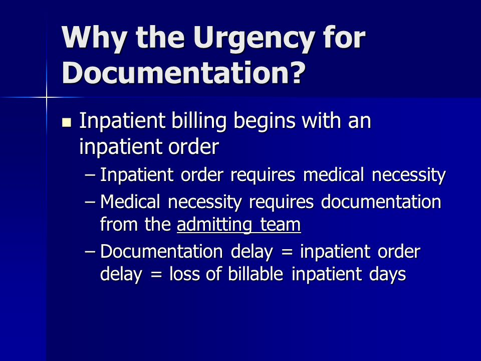 Why the Urgency for Documentation.