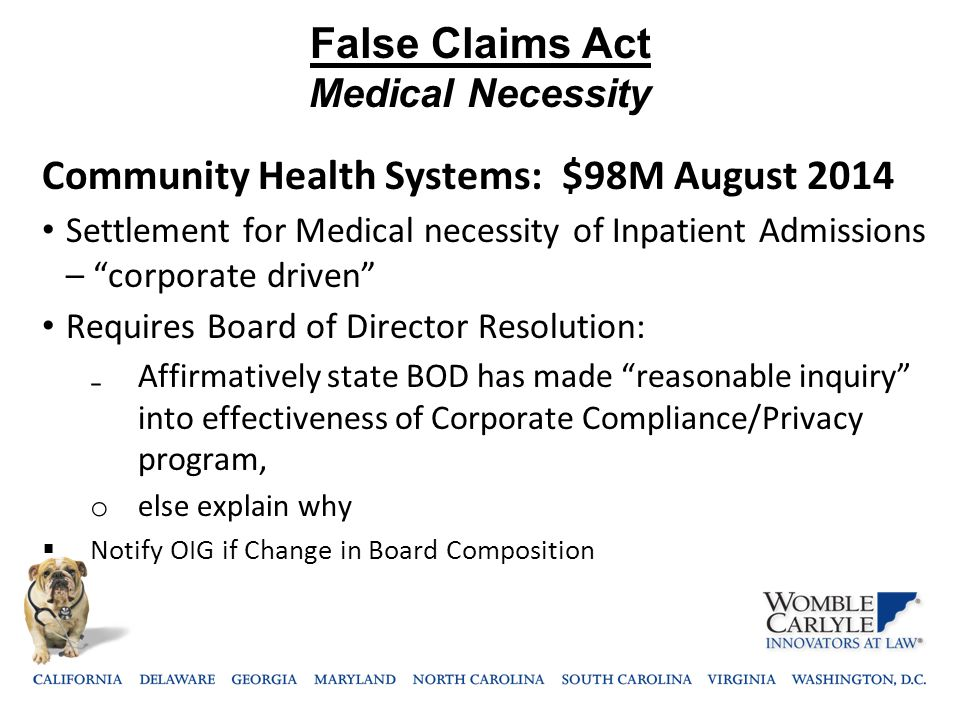 "False Claims Act Medical Necessity Community Health Systems: $98M August 2014 Settlement for Medical necessity of Inpatient Admissions – ""corporate dr"