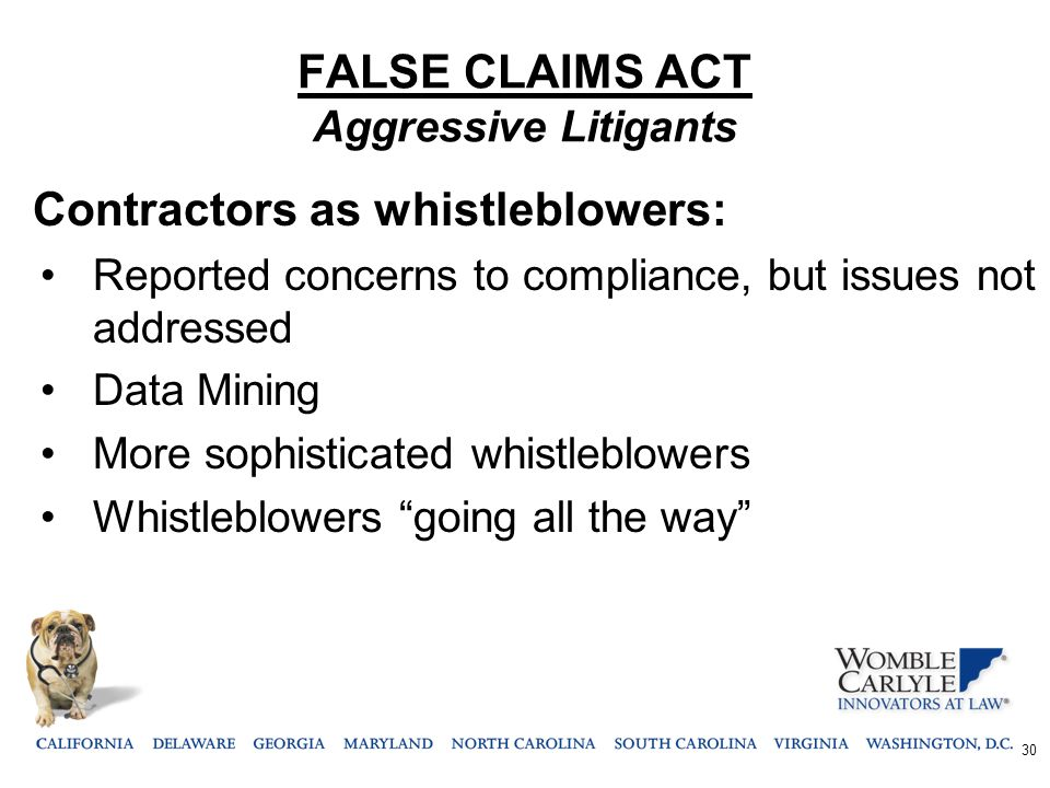 FALSE CLAIMS ACT Aggressive Litigants Contractors as whistleblowers: Reported concerns to compliance, but issues not addressed Data Mining More sophis
