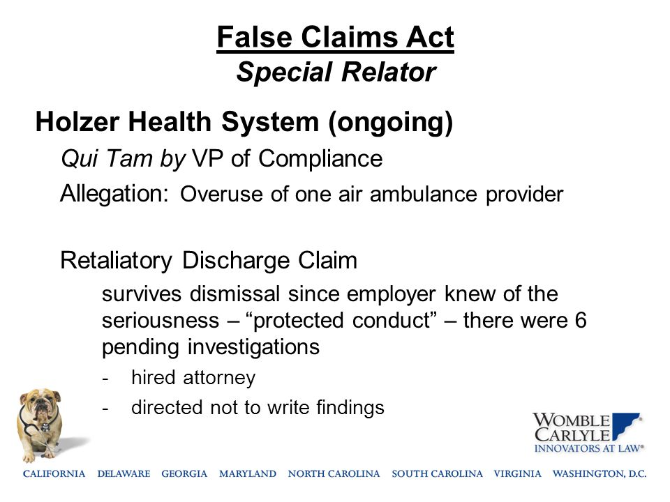 False Claims Act Special Relator Holzer Health System (ongoing) Qui Tam by VP of Compliance Allegation: Overuse of one air ambulance provider Retaliat