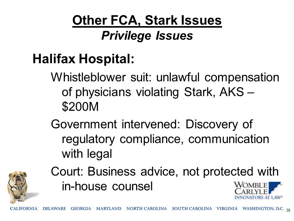 Other FCA, Stark Issues Privilege Issues Halifax Hospital: Whistleblower suit: unlawful compensation of physicians violating Stark, AKS – $200M Govern