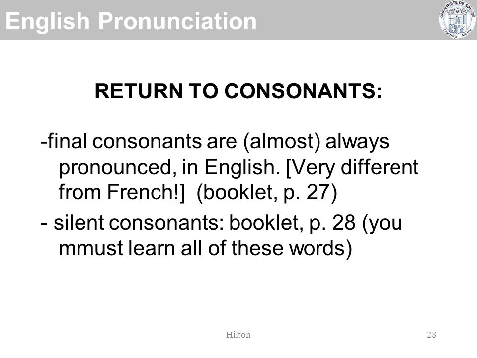 English Pronunciation Hilton27 English Phrasing (Prosody) We will not have much time to work on this.