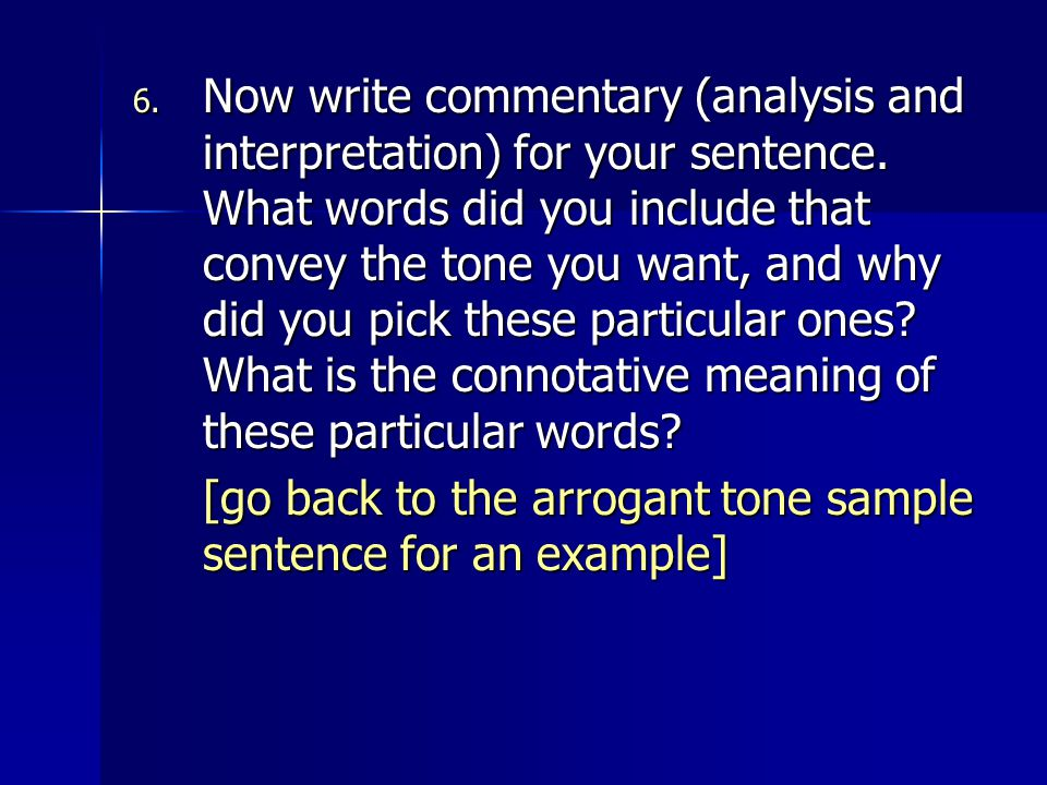 6.Now write commentary (analysis and interpretation) for your sentence.