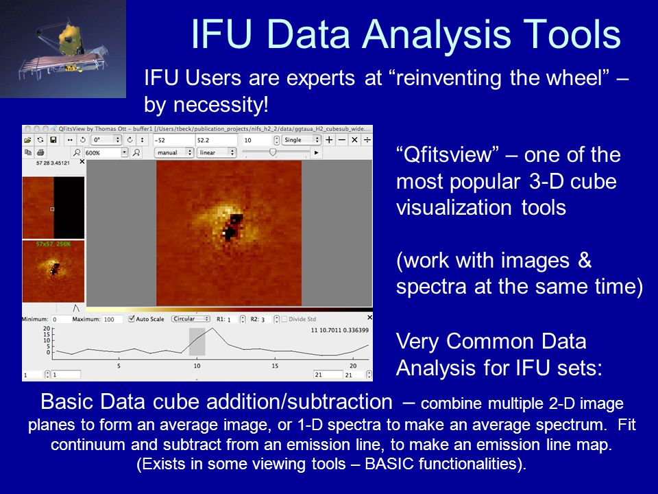 IFU Data Analysis Tools IFU Users are experts at reinventing the wheel – by necessity.
