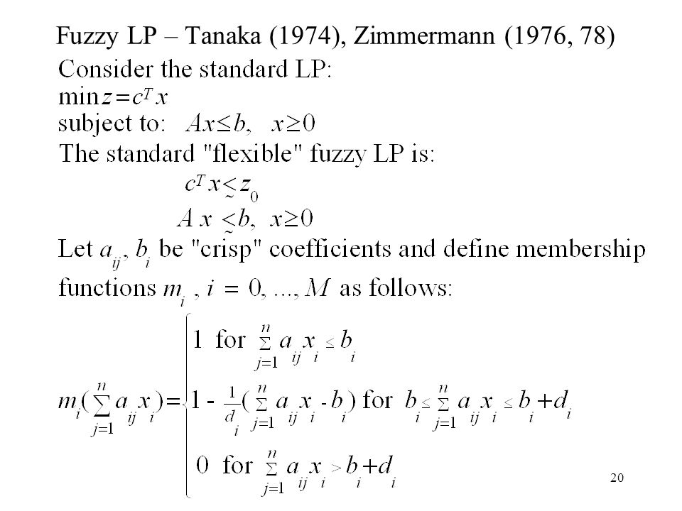 20 Fuzzy LP – Tanaka (1974), Zimmermann (1976, 78)