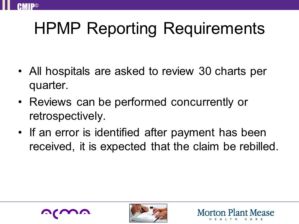 HPMP Reporting Requirements All hospitals are asked to review 30 charts per quarter.