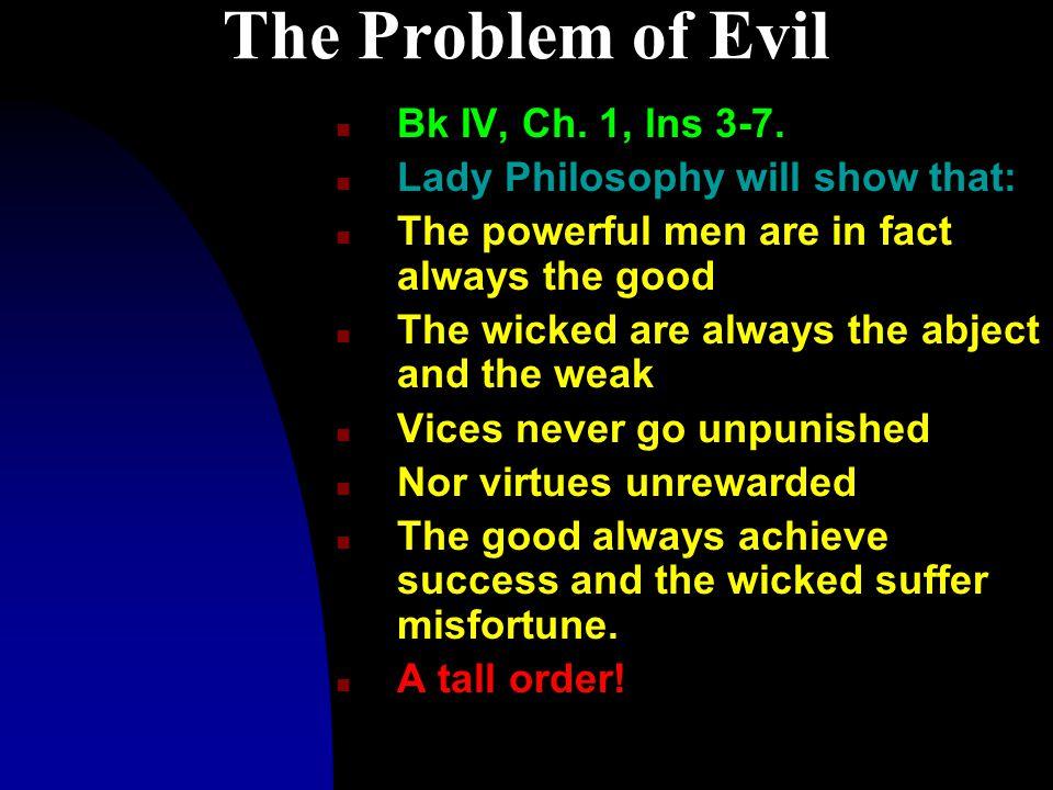 The Problem of Evil n Bk IV, Ch. 1, lns 3-7.