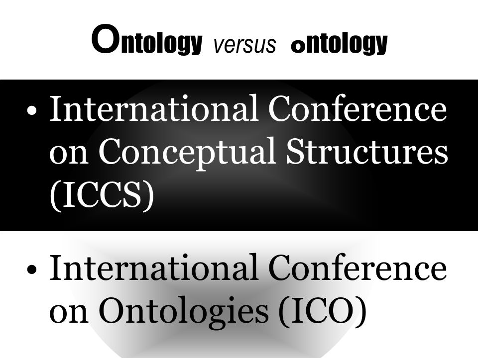 o ntology & O ntology It is an obvious obligation on the developer of an ontology to discuss and defend his choice of theory and the ontological commitments to which it gives rise. P.